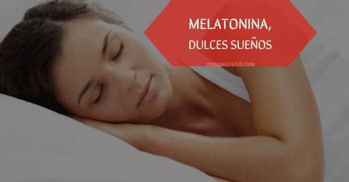 La melatonina: para qué sirve, beneficios y cómo tomarla