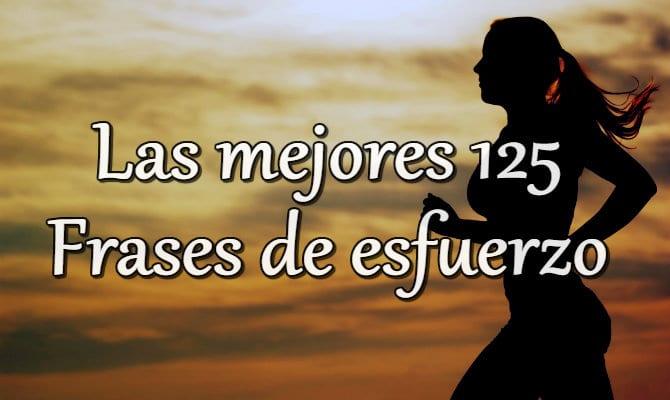 125 Frases De Esfuerzo Para Motivarse