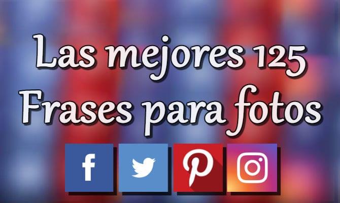 125 Frases Para Fotos De Facebook Instagram Twitter Y