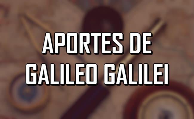 Listado de 12 aportaciones de Galileo Galilei en las ciencias