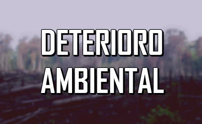 El deterioro ambiental — Causas, consecuencias y soluciones