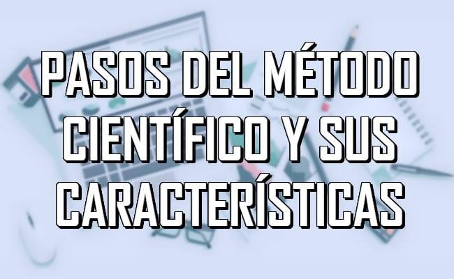 Pasos del método científico: cuáles son, definición y cómo hacerlos