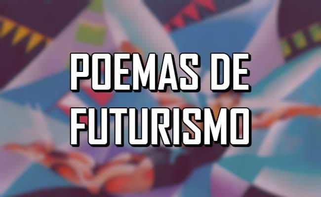 El mejor listado de poemas de futurismo reconocidos