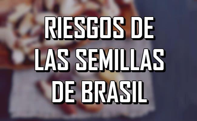 Descubre los riesgos y efectos secundarios de las Semillas de Brasil