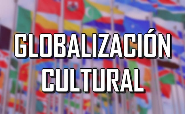 Descubre qué es la globalización cultural y su impacto
